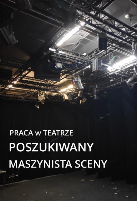 Praca w teatrze <br> Maszynista sceny
